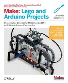 """""""Make: Lego and Arduino Projects"""". With this easy-to-follow guide, you'll learn how to build devices with Lego Mindstorms NXT 2.0 and the Arduino prototyping platform."""
