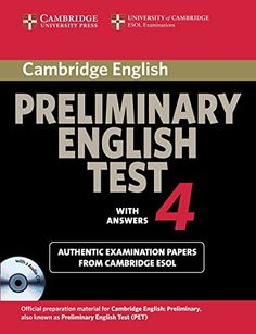 Cambridge Preliminary English Test 4. Cambridge University Press, 2013