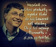 Bill Gates, Writings, Humor, Motivation, Education, Wall, Quotes, Fictional Characters, Quotations