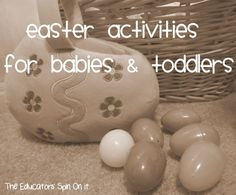 Easter Activities for Babies and Toddlers - Get the babies and toddlers involved in some Easter fun with these fun activities and crafts!