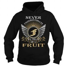 Never Underestimate The Power of a FRUIT T Shirts, Hoodies. Check price ==► https://www.sunfrog.com/Names/Never-Underestimate-The-Power-of-a-FRUIT--Last-Name-Surname-T-Shirt-Black-Hoodie.html?41382 $39.99