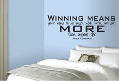 Winning means you're willing to go longer, work harder and give more than anyone else..... Vince Lombardi Quote Vinyl Wall Art Decal For Boys Room by designstudiosigns, $37.50