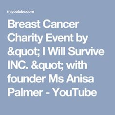 """Breast Cancer Charity Event by """" I Will Survive INC. """" with founder Ms Anisa Palmer - YouTube"""