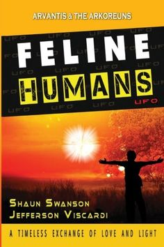 Feline Humans: A Timeless Exchange of Love and Light by Shaun Swanson http://www.amazon.com/dp/0984410813/ref=cm_sw_r_pi_dp_vpppvb0QAS30J