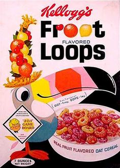 Froot Loops cereal  c. 1964 - My favorite cereal... STILL!! ;-)