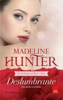 *** Vem aí no LdM: Deslumbrante, Madeline Hunter http://livroaguacomacucar.blogspot.com.br/2013/11/vem-ai-deslumbrante-madeline-hunter.html