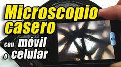 Microscopio casero con un móvil o celular, cómo se hace