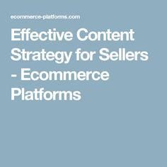 https://social-media-strategy-template.blogspot.com/ #SocialMedia #ContentStrategy Effective Content Strategy for Sellers - Ecommerce Platforms