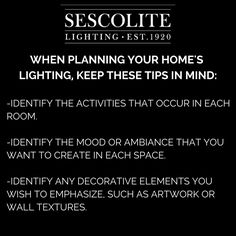3 Tips for Planning Home #Lighting:  1.Identify the activities that occur in each room. 2.Identify the mood or ambiance that you want to create in each space. 3.Identify any decorative elements you wish to emphasize, such as artwork or wall textures.  #Sescolite #interiordesign #homereno