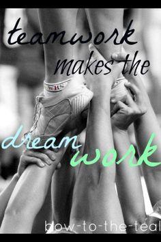 Teamwork makes the dream work.
