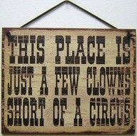 Egbert's Treasures Vintage Style Sign Saying, This Place is JUST A Few Clowns Short of A Circus Decorative Fun Universal Household Family Funny Signs for Your Home Barn Signs, Wood Signs, Pub Signs, Funny Facts, Funny Signs, Sign Quotes, Funny Quotes, Crazy Quotes, Halloween Circus