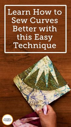 Curve piecing can be tricky, and many quilters have problems getting everything to match up just right. In this step-by-step video, Kelly Hanson demonstrates a fun and easy approach to sewing curves by using a washable glue stick.