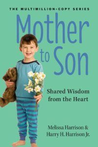 Amazon.com: Mother to Son, Revised Edition: Shared Wisdom from the Heart (9780761174868): Melissa Harrison, Harry H. Harrison Jr.: Books
