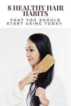 8 Healthy Hair Habit