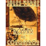 Robur the Conqueror, or The Clipper of the Clouds [Illustrated] (Steampunk Adventures) (Kindle Edition)By Jules Verne