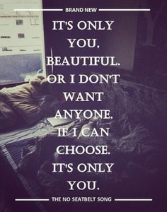 It's only you beautiful. For I don't want anyone. If I can choose, it's only you.