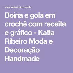 Boina e gola em crochê com receita e gráfico - Katia Ribeiro Moda e Decoração Handmade