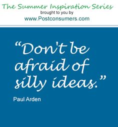 Summer Inspiration Quote: Silly Ideas