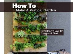 How To Make A Vertical Garden Excellent Images & Text