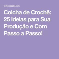 Colcha de Crochê: 25 Ideias para Sua Produção e Com Passo a Passo! White Bedspreads, Step By Step, Ideas, Placemat