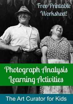 The Art Curator for Kids - Photograph Analysis Learning Activities and Printable Worksheet - Analyze Historic Photographs with Kids