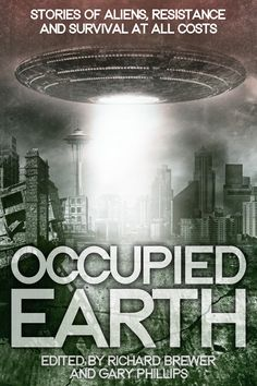 Buy Occupied Earth: Stories of Aliens, Resistance and Survival at all Costs by Gary Phillips, Richard Brewer and Read this Book on Kobo's Free Apps. Discover Kobo's Vast Collection of Ebooks and Audiobooks Today - Over 4 Million Titles! Tapas, Reading Boards, Science Fiction Books, What The World, Popular Books, Kindle, This Book, Ebooks, Survival
