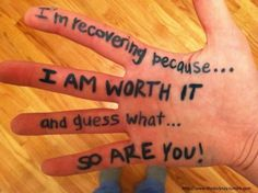 I'm recovering because I AM WORTH IT and guess what...SO ARE YOU!