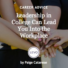 #Ask4More | Leadership | Leadership in College Can Lead You Into the Workplace