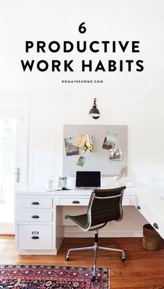 6 productive work habits from My Domaine