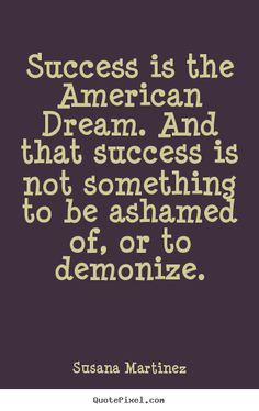 The American Dream Quotes Amazing American Quote  Google Search  American Dream  Pinterest