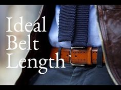 What is the Ideal Belt Length? Men's Belts, Style Me, Fashion, Moda, Fashion Styles, Fashion Illustrations