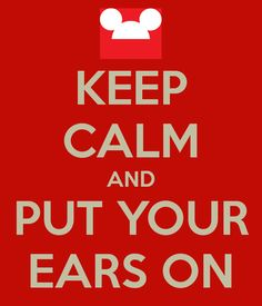 Keep calm and put your ears on
