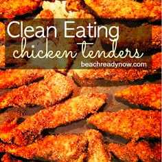Clean Eating Chicken Tenders - Beach Ready Now