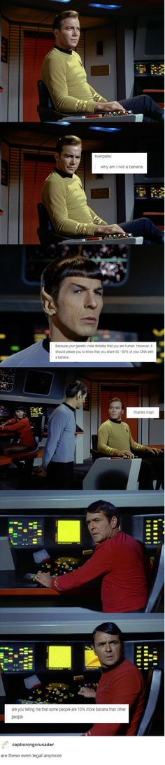 Tumblr text posts mashed with Star Trek. Are you telling me that some people are 10% more banana than other people?