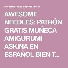 AWESOME NEEDLES: PATRÓN GRATIS MUÑECA AMIGURUMI ASKINA EN ESPAÑOL BIEN TRADUCIDA (CANDY DOLL)