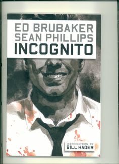 INCOGNITO Sean Phillips ED BRUBAKER Bill Hader Introduction 1st Print FREE S/H!