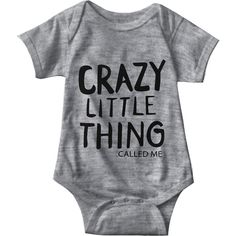 Crazy Little Thing Called Me Gray Baby Onesie | Sarcastic Me
