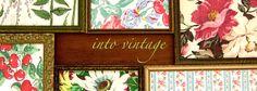 Into Vintage-a wonderful blog site!