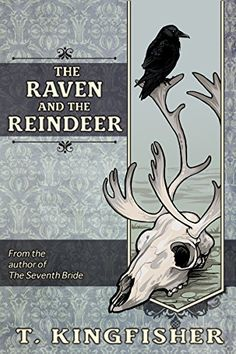 The Raven and the Reindeer by T. Kingfisher https://www.amazon.com/dp/B01BKTT73A/ref=cm_sw_r_pi_dp_q5ZzxbZWT2EDB