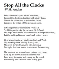 H. Auden - Funeral blues (stop all the clocks) W.H. Auden - Funeral blues (stop all the clocks) Sad Poems, Poem Quotes, Life Quotes, Famous Poems, Poetry Famous, Grief Poems, Friend Quotes, Love Poems, The Words
