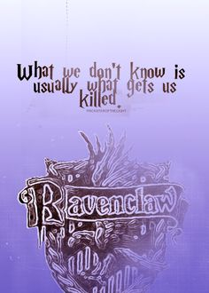 """""""What we don't know is usually what gets us killed."""" House Slogans 