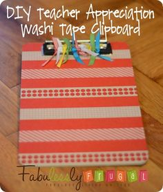 Teacher Appreciation {Washi Tape Clipboard} | Fabulessly Frugal: A Coupon Blog sharing Amazon Deals, Printable Coupons, DIY, How to Extreme Coupon, and Make Ahead Meals