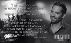 Paul Walker quote ♡  Missing  him Everyday  #RipPaulWalker