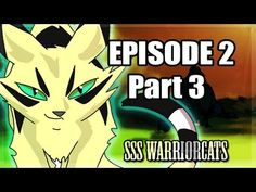 episode 2 part 3 - SSS Warrior cats fan animation, by SSS Warrior cats on YouTube.