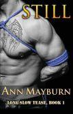 Still (Military Romance) ebook by Ann Mayburn - Rakuten Kobo Ann Mayburn, Book 1, The Book, New Books, Books To Read, Reading Material, Book Authors, Romance Books, Ptsd