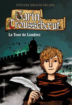 La Tour de Londres - Gallimard Jeunesse.Evelyne Brisou-Pellen/De Bretagne en Angleterre, une nouvelle aventure de Garin, le jeune scribe à l'humour réjouissant !
