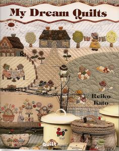 My Dream Quilts - Reiko Kato - Ramos Vasconcelos - Picasa Web Album Sue Sunbonnet, Japanese Patchwork, Sewing Magazines, House Quilts, Patchwork Designs, Book Quilt, Applique Quilts, Book Crafts, Craft Books