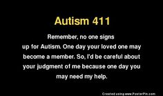 A woman from my neighborhood would go out of her way to stop and tell me how my son wasn't autistic just stubborn. This last weekend she saw me at the bank and wanted my help. Seems her grandsons (twins) were just diagnosed with autism and her daughter was inconsolable. People need to understand with 1 in 50 diagnosed, autism will touch everyone is some way.
