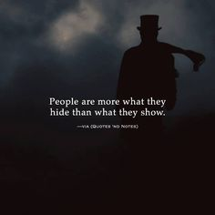 People are more what they hide.. via (http://ift.tt/2oVZSlq)