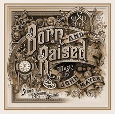 Born & Raised Album Cover – John Mayer « David Smith – Traditional Ornamental Glass Artist